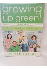 Growing up Green!  Volume 2