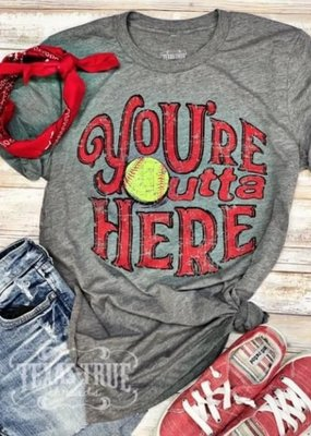 TTT You're Outta Here Tee - Softball