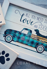 All You Need Is Love And A Dog Truck Sign
