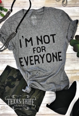 TTT I'm Not For Everyone V-Neck Tee (S-2XL)
