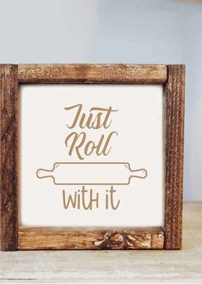 Pine Designs Just Roll With It Sign