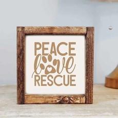 Pine Designs Peace, Love, Rescue Sign