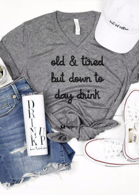 Mugsby Old & Tired But Down to Day Drink Tee (S-2XL)