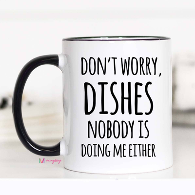 Mugsby Don't Worry Dishes Mug