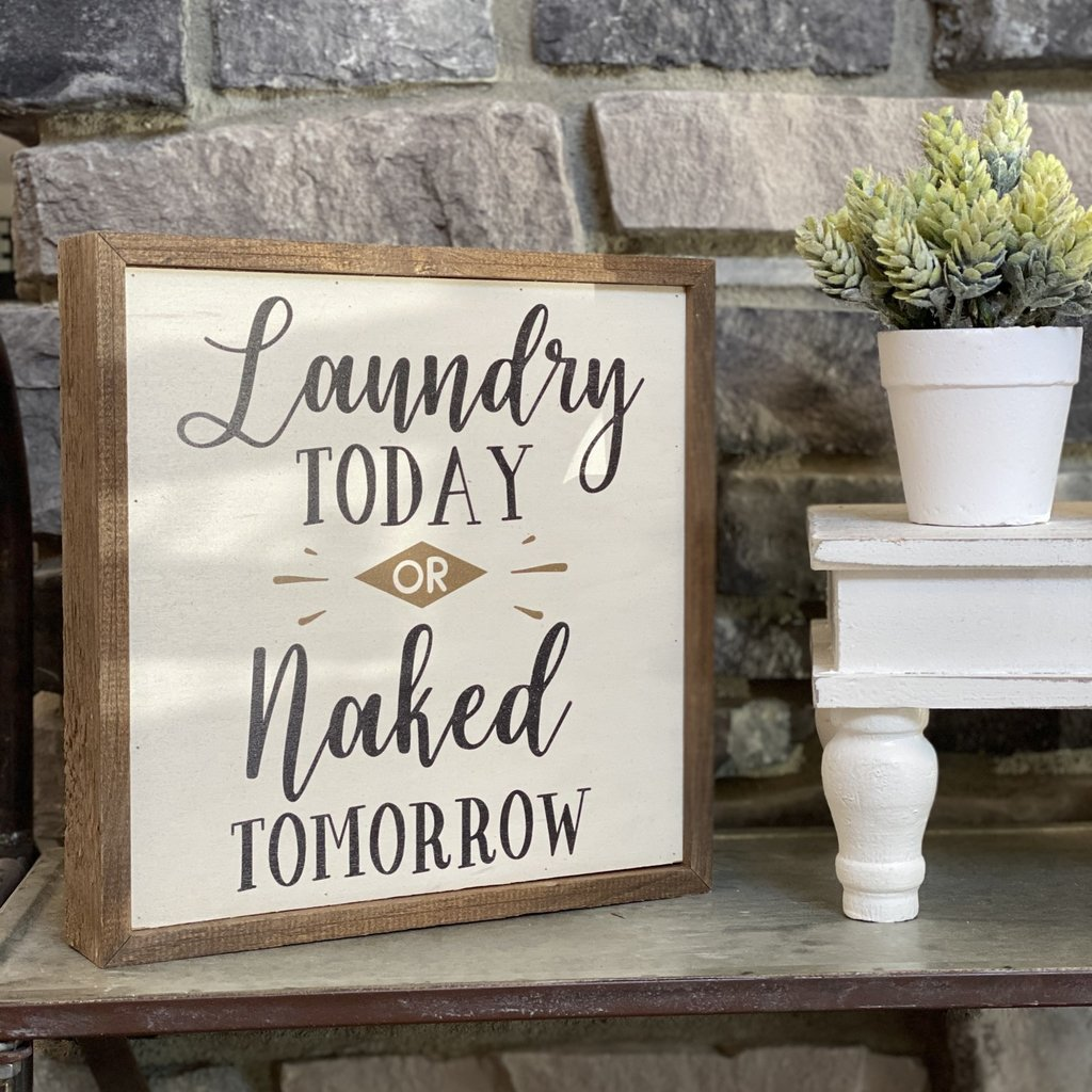 "Driftless Studios 10""x10"" Laundry Today Naked Tomorrow Sign"
