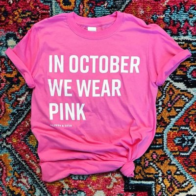 Oliver & Otis *Breast Cancer Awareness* In October We Wear Pink Tee (S-2XL)