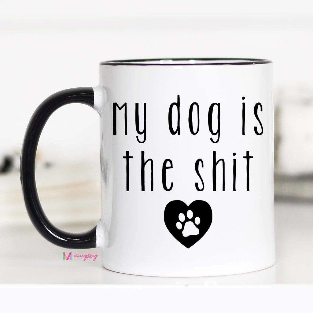 Mugsby My Dog Is The Shit Mug