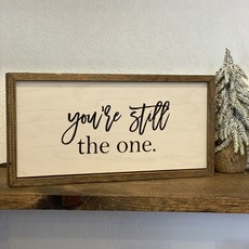 Driftless Studios 12x6 You're Still the One Sign