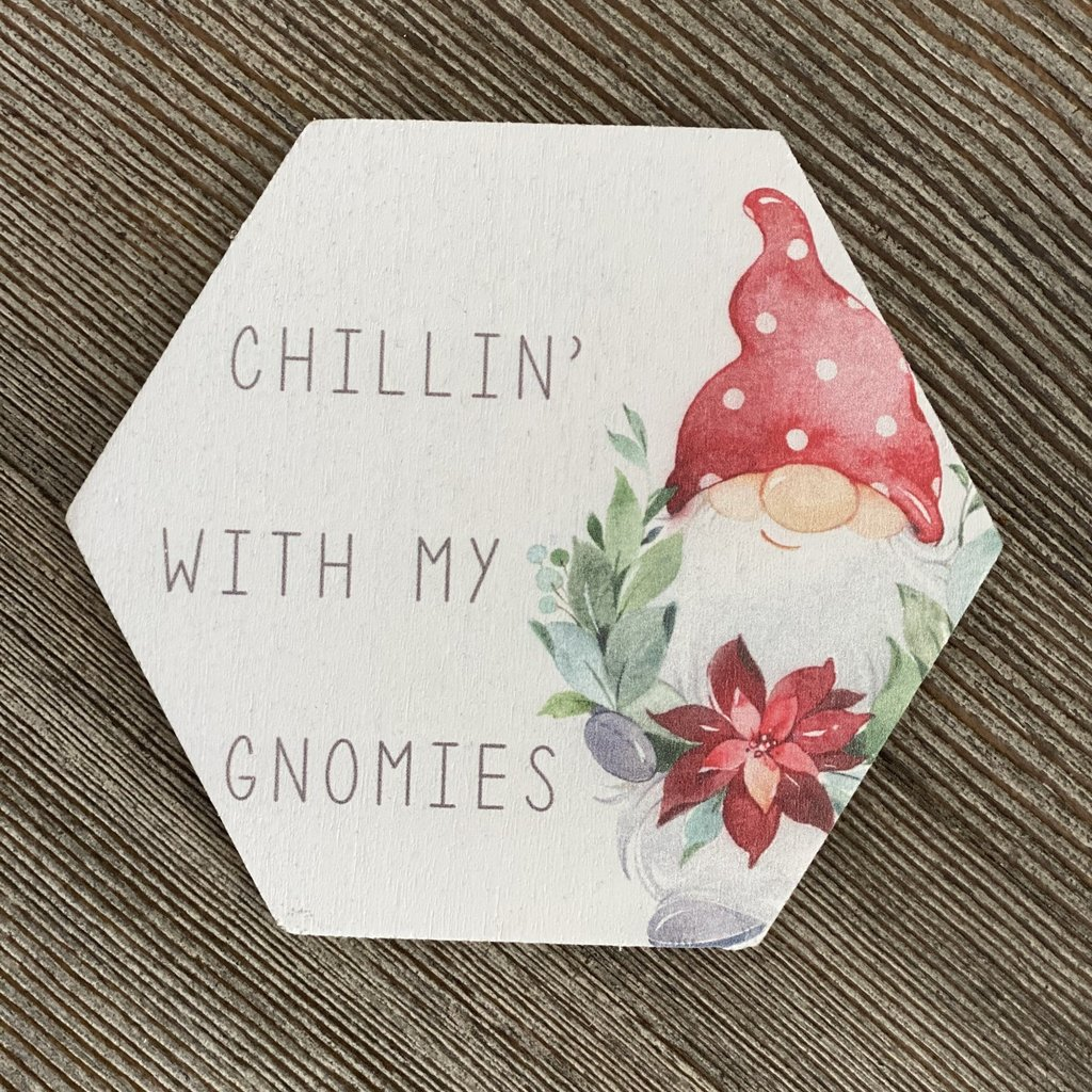 Sincere Surroundings Chillin' With My Gnomies Coaster