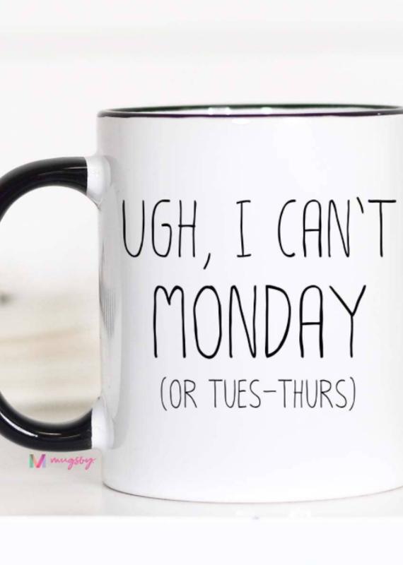 Mugsby Ugh, I Can't Monday Mug