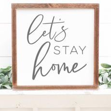 Clairmont & Co Let's Stay Home 12x12 Wood Sign