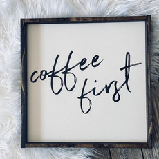 William Rae Designs Coffee First Wood Sign