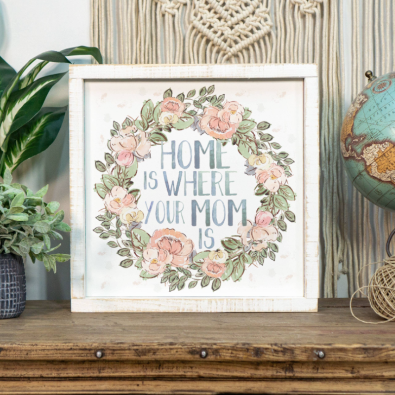 Clairmont & Co Mother's Day Home Is Where Your Mom Is Sign