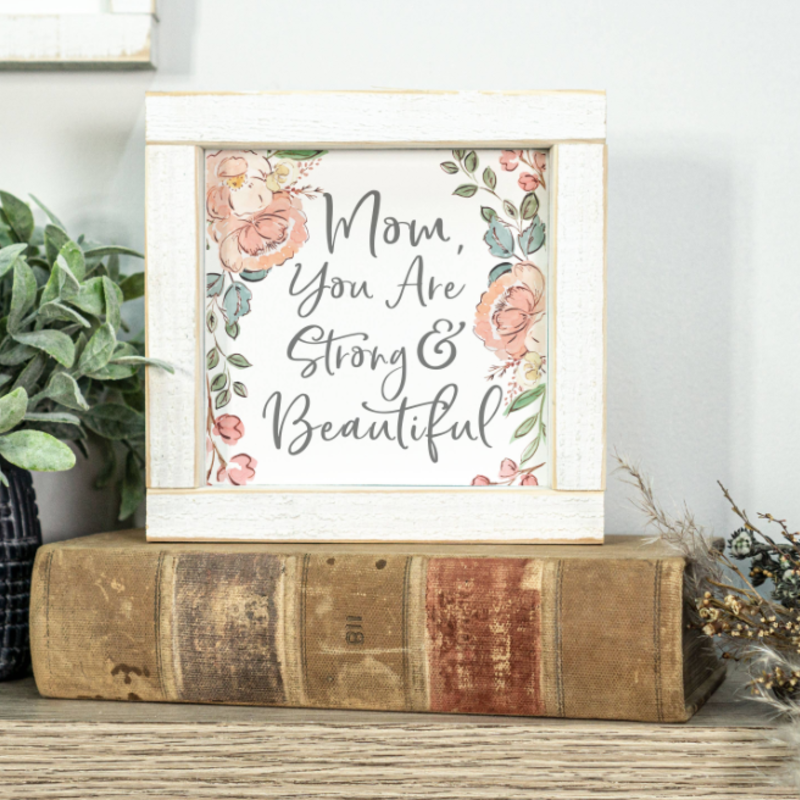 Clairmont & Co Mother's Day Home Mom You Are Beautiful Sign