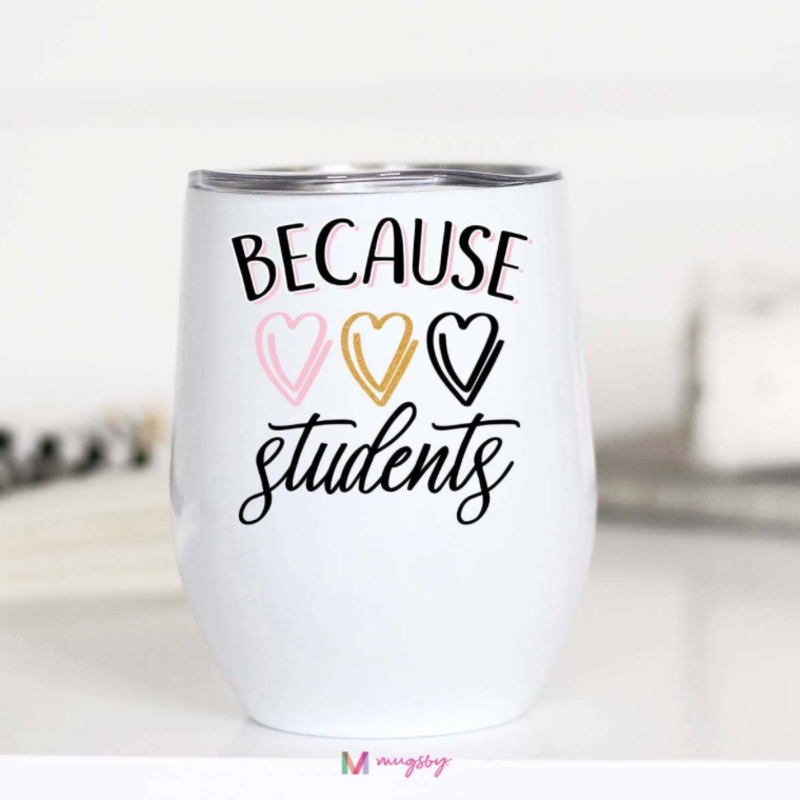 Mugsby Because Students Wine Cup