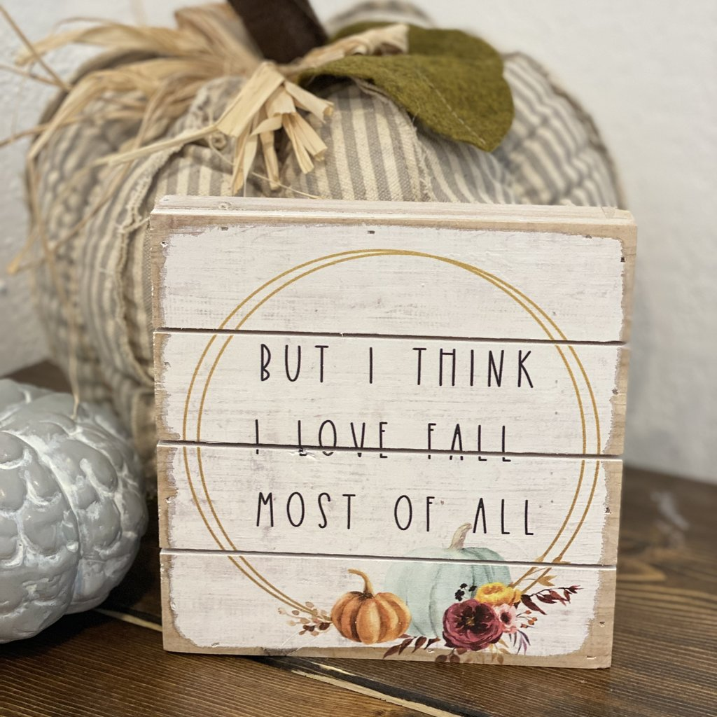 Sincere Surroundings Love Fall Most of All Rustic Sign (2 Sizes)