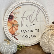 Sincere Surroundings Round Fall is my Favorite Color Sign