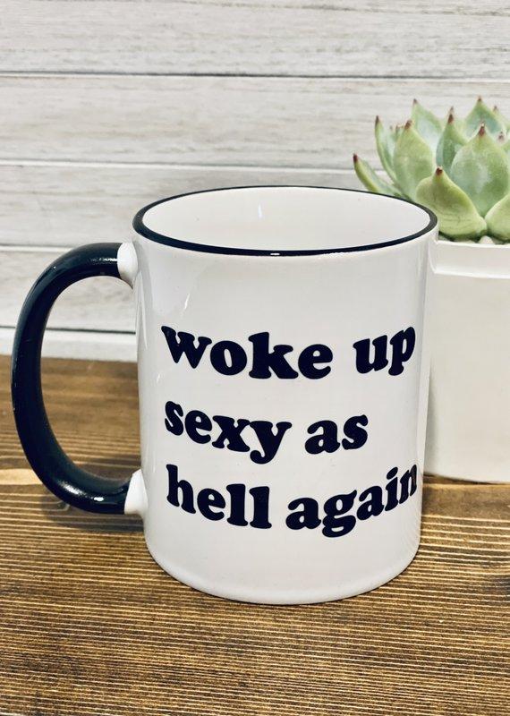 Mugsby Woke Up Sexy As Hell Again Mug