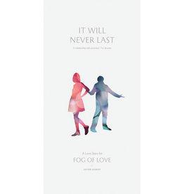 Fog of Love It Will Never Last