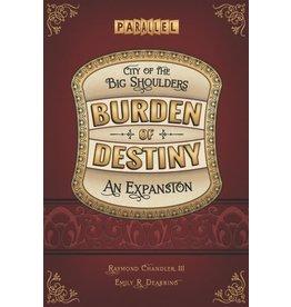 Parallel Games, Inc. City of the Big Shoulders Burden of Destiny Expansion