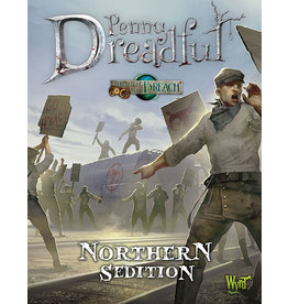 Wyrd Miniatures Through the Breach RPG: Penny Dreadful -Northern Sedition