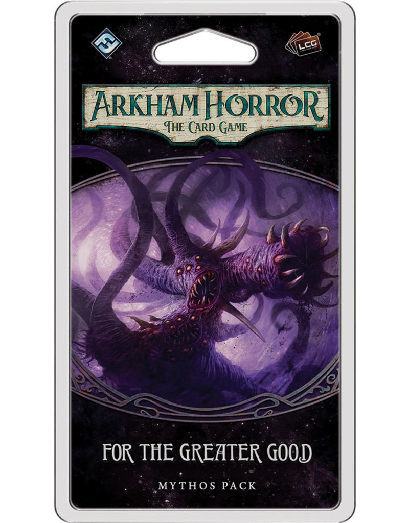 Fantasy Flight Games AH LCG : For the Greater Good