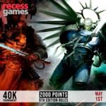 Recess 40k Tournament - May 1, 2021