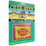 Steve Jackson Games Chez Geek: Spring Break