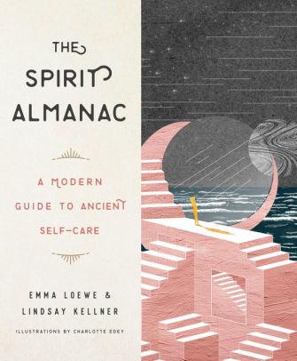 The Spirit Almanac | Emma Loewe & Lindsay Kellner-1