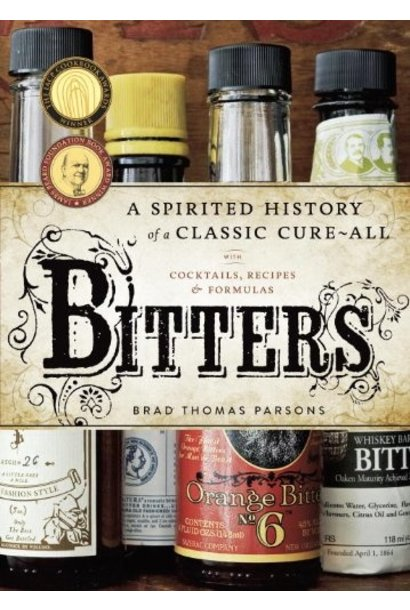 Bitters: A Spirited History of a Classic Cure-All