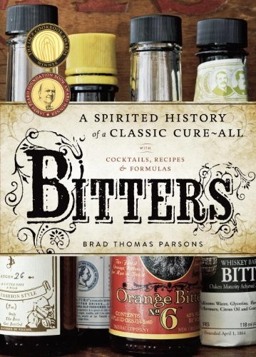Bitters: A Spirited History of a Classic Cure-All-1