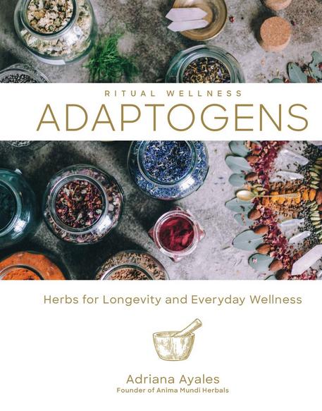 Adaptogens: Herbs for Longevity & Everyday Wellness   Adriana Ayales-1
