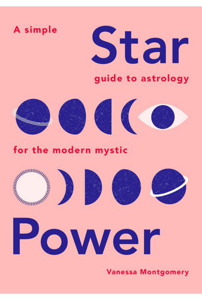 Star Power | A Guide to Astrology For the Modern Mystic