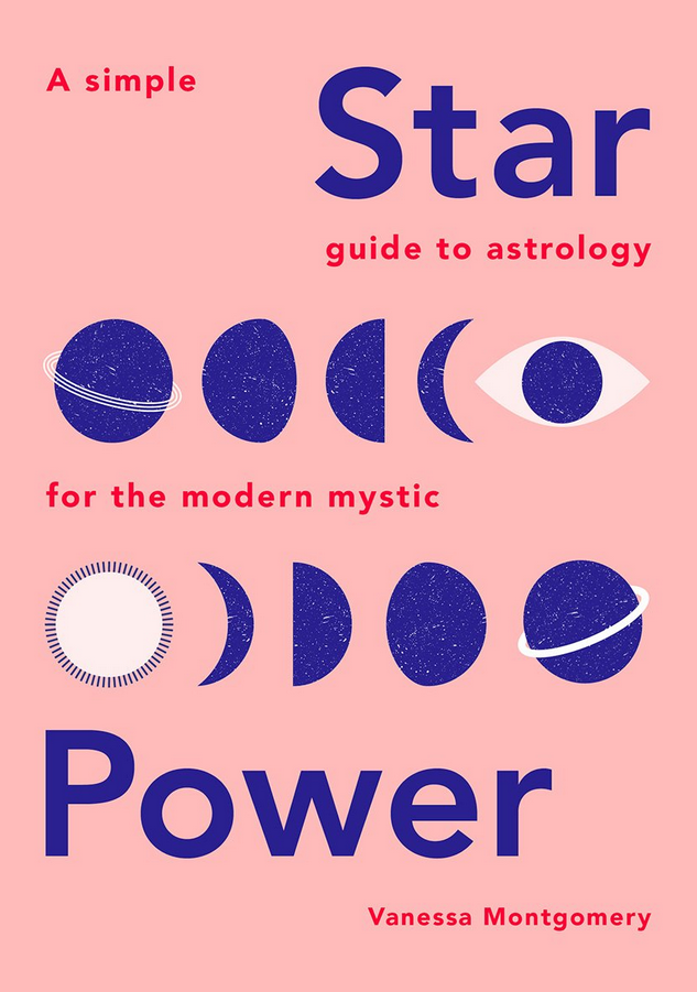 Star Power   A Guide to Astrology For the Modern Mystic-1