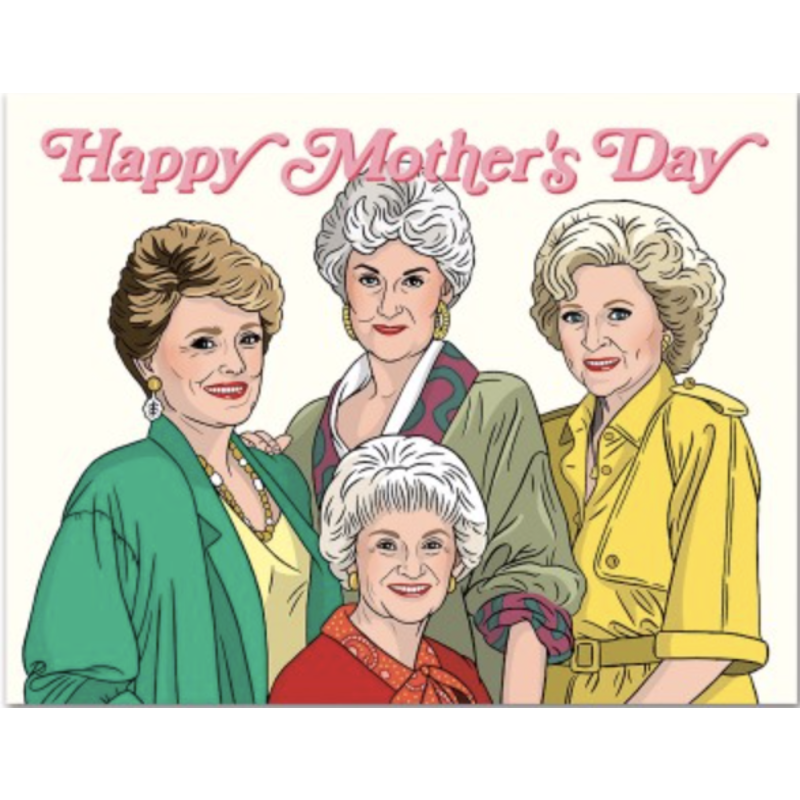 The Found Golden Girls Happy Mother's Day
