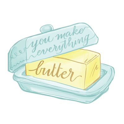 Hester and Cook You Make Everything Butter Card