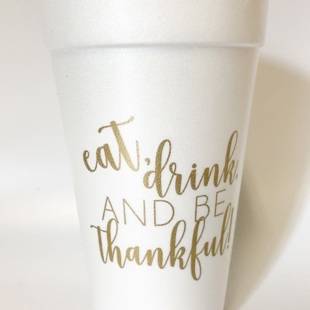 Elle Paperie Eat Drink and Be Thankful Foam Cups