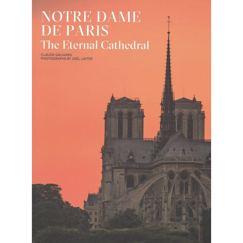 National Book Network Notre Dame De Paris: The Eternal Cathedral