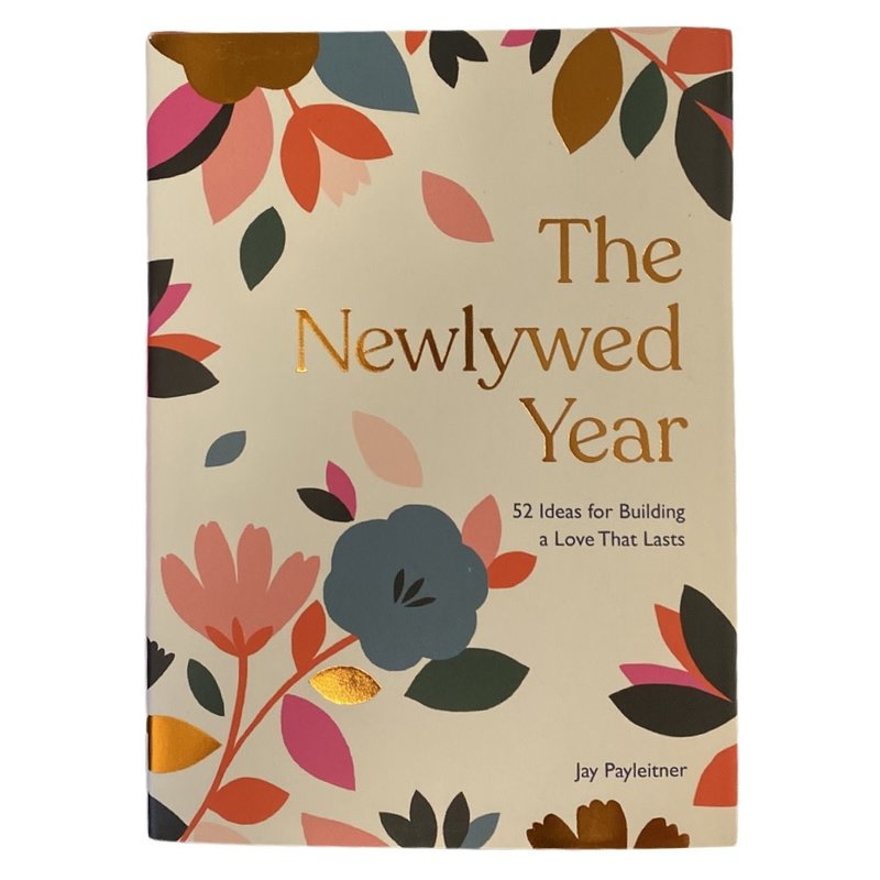 Hachette The Newlywed Year: 52 Ideas for Building a Love That Lasts