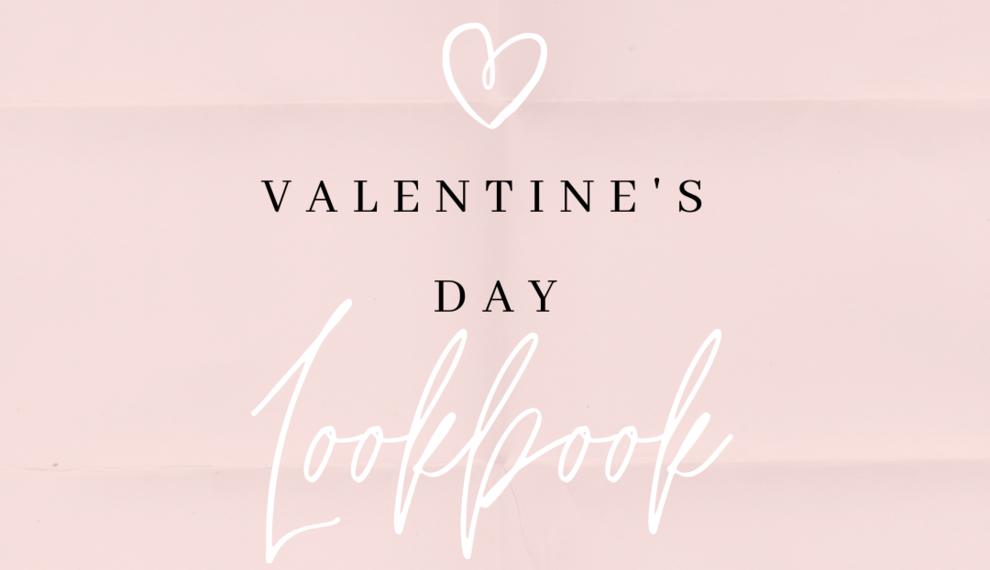 Valentine's Day Lookbook