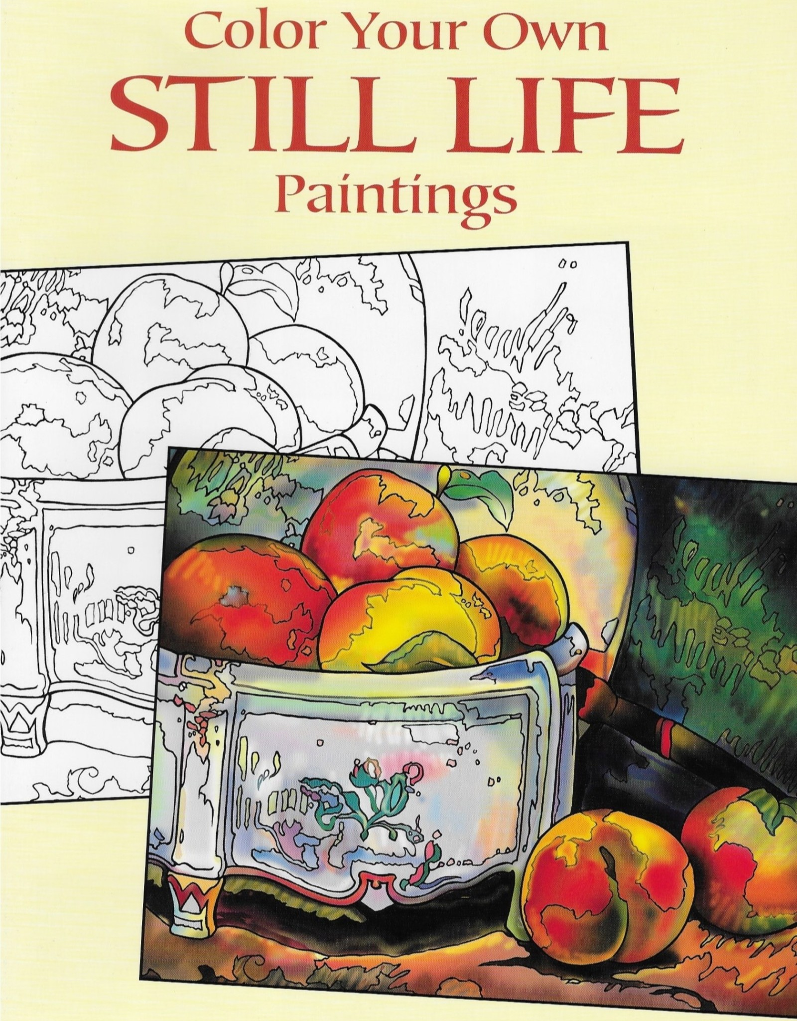 Color Your Own STILL LIFE Paintings, Coloring Book