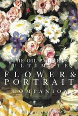 The Oil Painter's Ultimate Flower & Portrait Companion