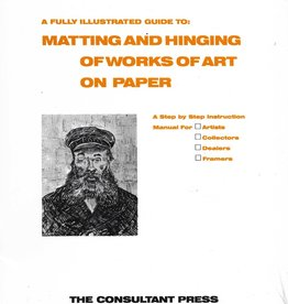 Matting and Hinging of Works of Art on Paper, 32 Pages, Soft Back Book