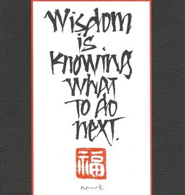 "Brush Dance, Blank Card 4.75"" x 6.75"", Wisdom Is Knowing What to Do Next"
