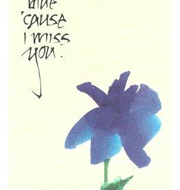 "Brush Dance, Blank Card 4.75"" x 6.75"", I'm so blue 'cause I miss you"