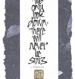 """Brush Dance, Blank Card 4"""" x 7.5"""", If we only look down, there will never be stars"""