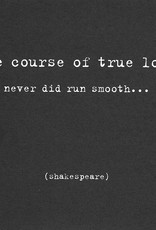 """Quotable Cards, Blank Card 5"""" x 5"""", The course of true love never did run smooth..."""