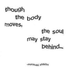 """Quotable Cards, Blank Card 5"""" x 5"""", Though the body moves, the soul may stay behind..."""