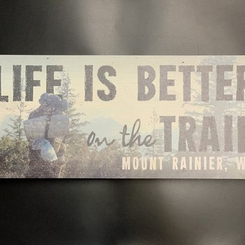 Life is Better on the Trail Wooden Sign