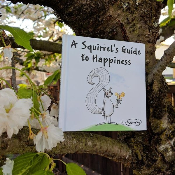 It's a Henry A Squirrel's Guide to Happiness Book